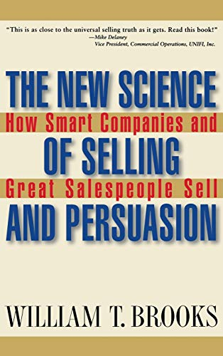9780471469247: The New Science of Selling and Persuasion: How Smart Companies and Great Salespeople Sell