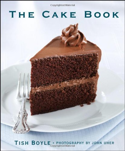 9780471469339: The Cake Book: The Definitive Guide to Making Great Cakes with Nearly 200 Recipes