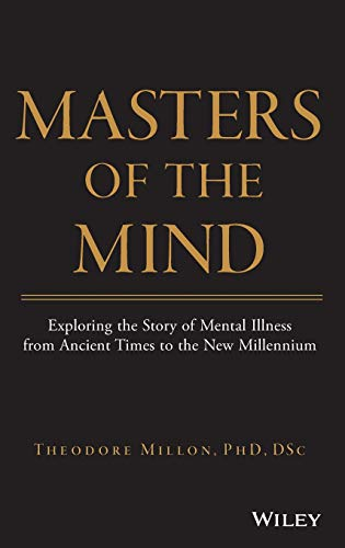 9780471469858: Masters of the Mind: Exploring the Story of Mental Illness from Ancient Times to the New Millennium