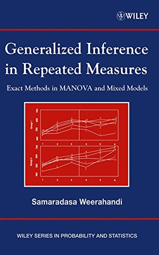 Generalized Inference in Repeated Measures: Exact Methods in MANOVA and Mixed Models: Weerahandi ...