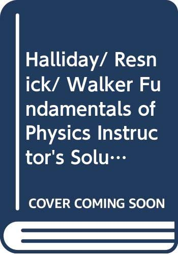 9780471470557: Halliday/ Resnick/ Walker Fundamentals of Physics Instructor's Solutions Manual Volume 1