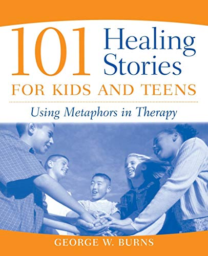 9780471471677: 101 Healing Stories for Kids and Teens: Using Metaphors in Therapy
