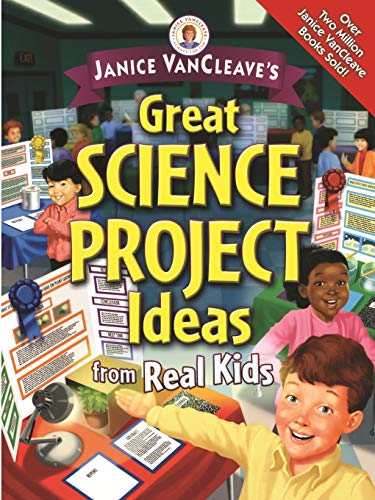 9780471472049: Janice VanCleave's Great Science Project Ideas from Real Kids