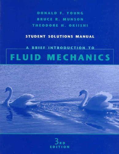 A Brief Introduction to Fluid Mechanics, Student: Young, Donald F.;