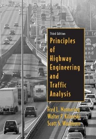 Principles of Highway Engineering and Traffic Analysis: Walter P. Kilareski;