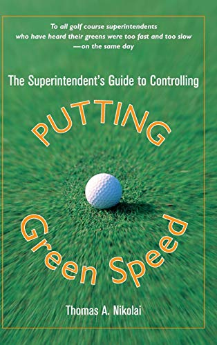 9780471472728: The Superintendent's Guide to Controlling Putting Green Speed
