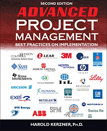 Advanced Project Management: Best Practices on Implementation: Harold Ph.D. Kerzner