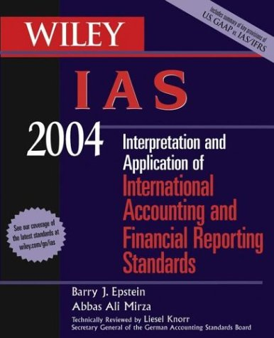 9780471473022: Wiley IAS 2004 2004: Interpretation and Application of International Accounting Standards (Wiley Ifrs: Interpretation & Application of International Financial Reporting Standards)