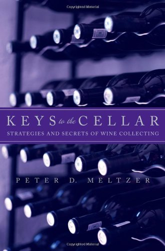 9780471473596: Keys to the Cellar: Strategies and Secrets of Wine Collecting