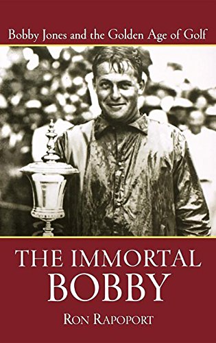 9780471473725: The Immortal Bobby: Bobby Jones and the Golden Age of Golf