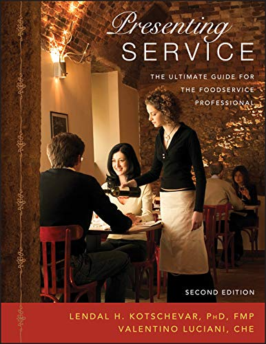 9780471475781: Presenting Service: The Ultimate Guide for the Foodservice Professional, 2nd Edition