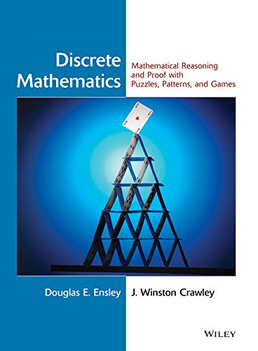 9780471476023: Discrete Mathematics: Mathematical Reasoning and Proof with Puzzles, Patterns, and Games