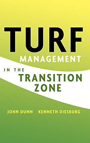 Turf Management in the Transition Zone (9780471476092) by John Dunn; Kenneth Diesburg