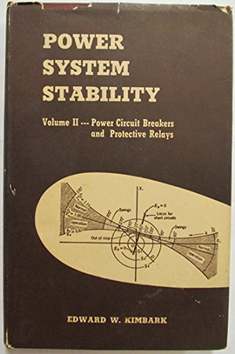 9780471476191: Power System Stability: Power Circuit Breakers and Protective Relays v. 2