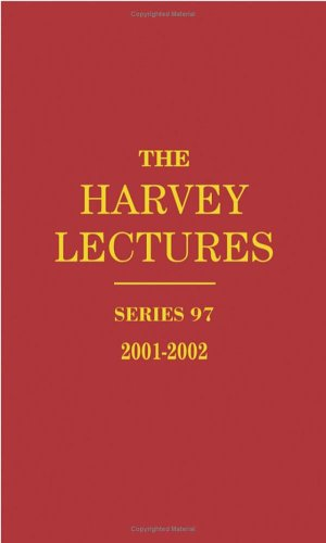 The Harvey Lectures: Series 97, 2001-2002 (Vol: Harvey Society, Brown,