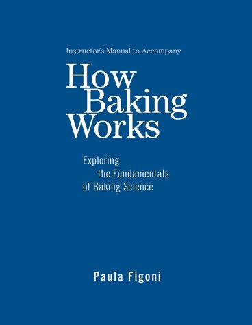 9780471477730: Instructors Manual to Accompany How Baking Works