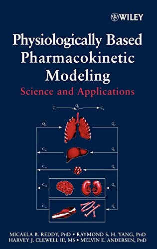 9780471478140: Physiologically Based Pharmacokinetic Modeling : Science and Applications