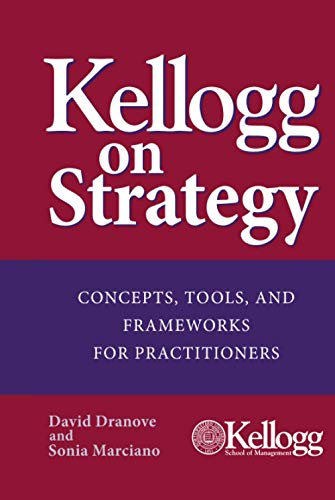 9780471478553: Kellogg on Strategy : Concepts, Tools, and Frameworks for Practitioners