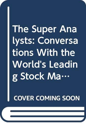 9780471479048: The Super Analysts: Conversations with the World's Leading Stock Market Investors and Analysts