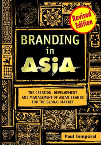 9780471479109: Branding in Asia: The Creation, Development, and Management of Asian Brands for the Global Market