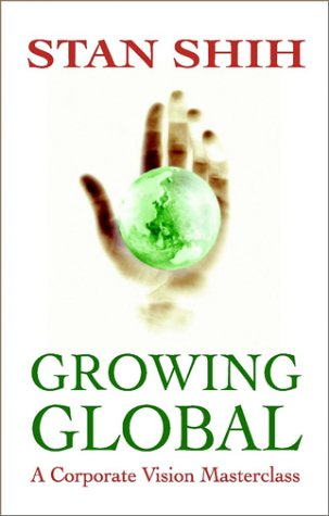 9780471479277: Growing Global: Corporate Vision Masterclass