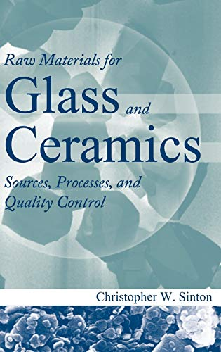9780471479420: Raw Materials for Glass and Ceramics: Sources, Processes, and Quality Control