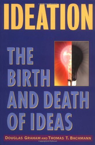 9780471479444: Ideation: The Birth and Death of Ideas
