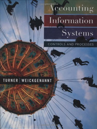 Accounting Information Systems: Controls and Processes: Leslie Turner, Andrea
