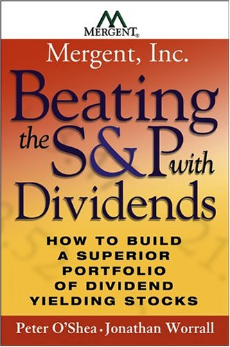 9780471479635: Beating the S&P with Dividends: How to Build a Superior Portfolio of Dividend Yielding Stocks