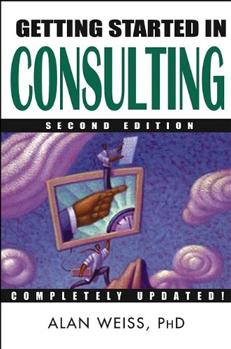 9780471479697: Getting Started in Consulting, Second Edition