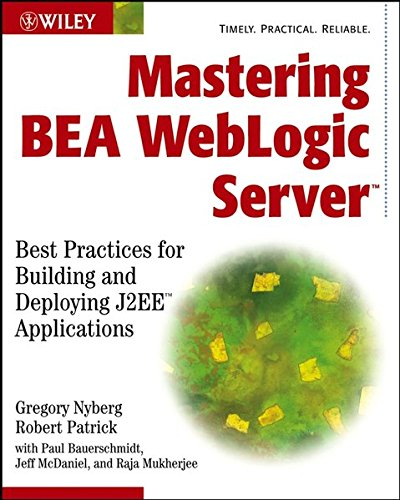 9780471480907: Mastering Bea Weblogic Server: Best Practices for Building and Deploying J2Ee Applications