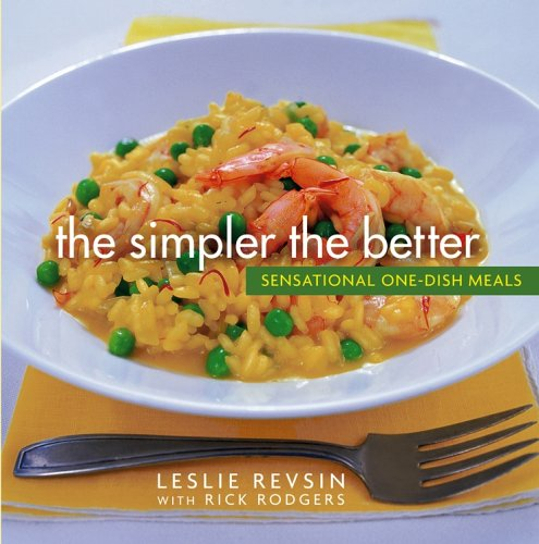The Simpler the Better: Sensational One-Dish Meals (0471482331) by Leslie Revsin; Rick Rodgers