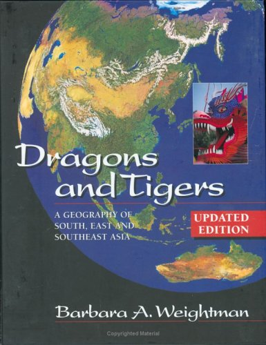 9780471484769: Dragons and Tigers: A Geography of South, East, and Southeast Asia