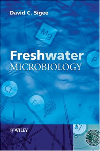 9780471485285: Freshwater Microbiology: Biodiversity and Dynamic Interactions of Microorganisms in the Aquatic Environment