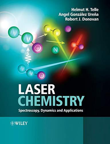 9780471485711: Laser Chemistry: Spectroscopy, Dynamics and Applications