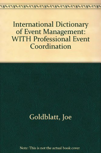 9780471486060: Goldblatt/International Dictionary of Event Management, Second Edition and Silvers/Professional Event Coordination SET