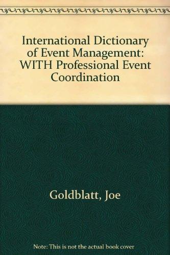 9780471486060: Goldblatt/International Dictionary of Event Management, Second Edition and Silvers/Professional Event Coordination SET