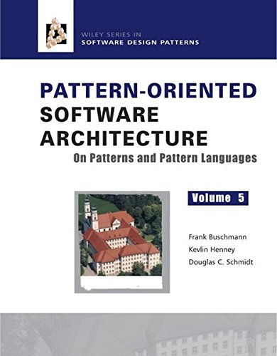 9780471486480: Pattern Oriented Software Architecture 5: On Patterns and Pattern Languages: On Patterns and Pattern Languages v. 5 (Wiley Software Patterns Series)