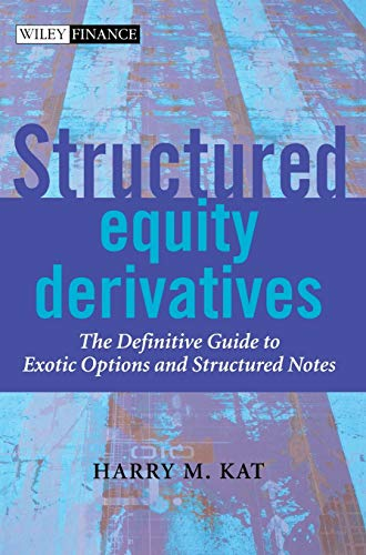 9780471486527: Structured Equity Derivatives: The Definitive Guide to Exotic Options and Structured Notes (Wiley Finance Series)
