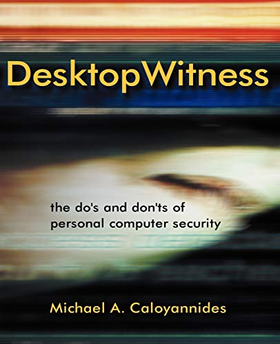 9780471486572: Desktop Witness: The Do's and Don'ts of Personal Computer Security (Computer Science)