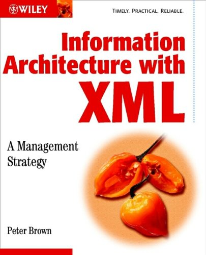 9780471486794: Information Architecture with XML: A Management Strategy