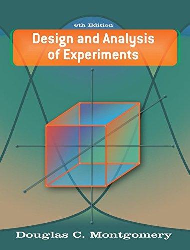 Design and Analysis of Experiments: Montgomery, Douglas C.