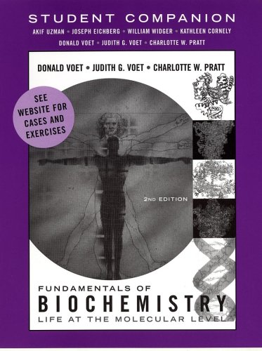 Student Companion to accompany Fundamentals of Biochemistry, 2nd Edition: Donald Voet; Judith G. ...