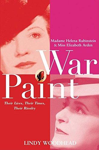 9780471487784: War Paint: Madame Helena Rubinstein and Miss Elizabeth Arden: Their Lives, Their Times, Their Rivalry