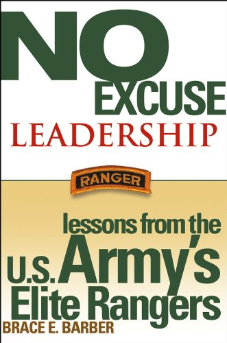 9780471488033: No Excuse Leadership: Lessons from the U.S. Army's Elite Rangers