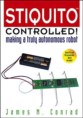 9780471488828: Stiquito Controlled!: Making a Truly Autonomous Robot