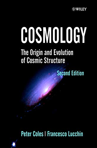 9780471489092: Cosmology: The Origin and Evolution of Cosmic Structure