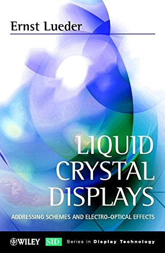 9780471490296: Liquid Crystal Displays: Addressing Schemes and Electro-Optical Effects (Wiley Series in Display Technology)