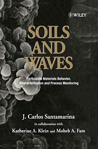 9780471490586: Soils and Waves: Particulate Materials Behavior, Characterization and Process Monitoring