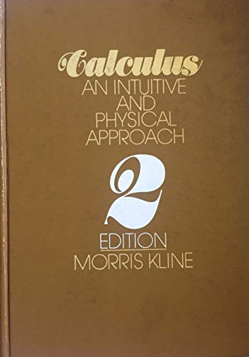 9780471491163: Calculus: An Intuitive and Physical Approach